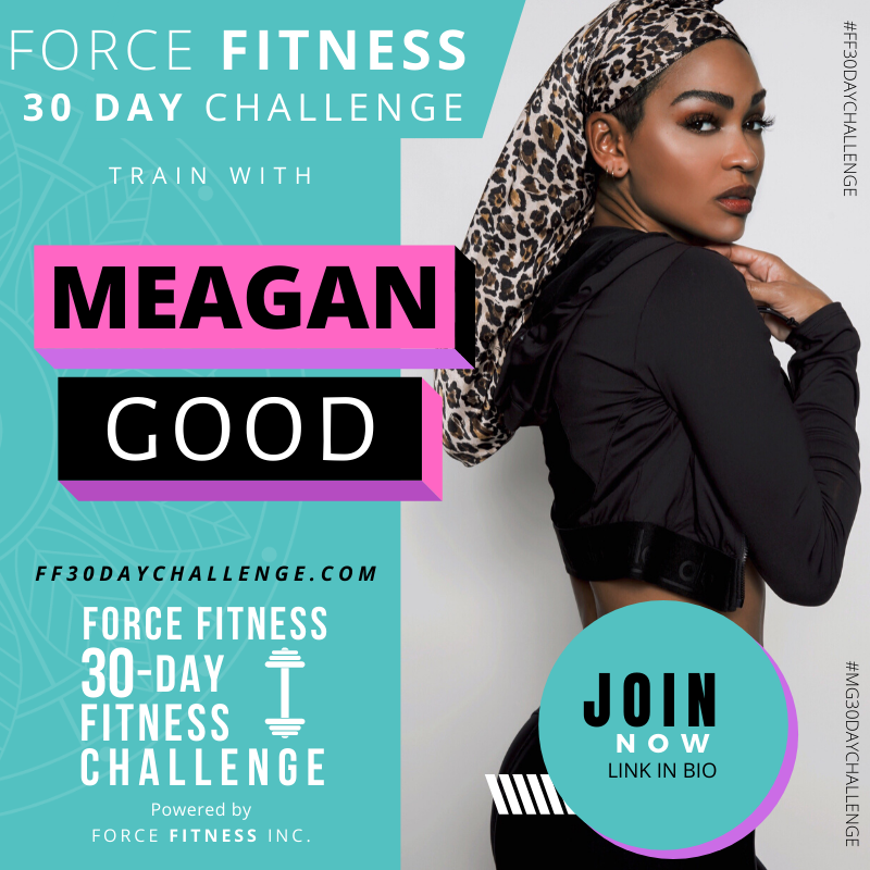 Force Fitness 30-Day Online Challenge with Meagan Good