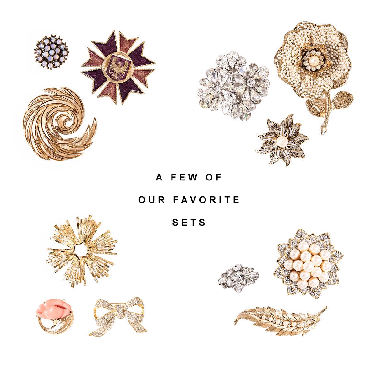 A few of our favorite brooch sets