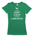 I can't keep calm I have a Labrador t-shirt - Green