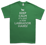 Keeps calm it's just a few Labrador hairs t-shirt - green