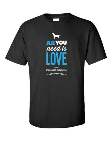 All you need is love and Labradors t-shirt - black