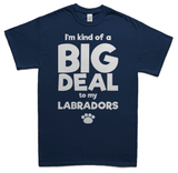 A big deal to my Labradors t-shirt - navy