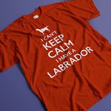 I Can't Keep Calm I Have a Labrador - Ladies T-Shirt