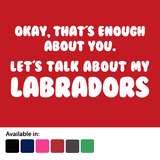 Lets talk about my Labradors - T-Shirt - Logo