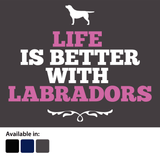 Life is better with Labradors t-shirt