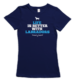 Life is better with Labradors t-shirt - Navy
