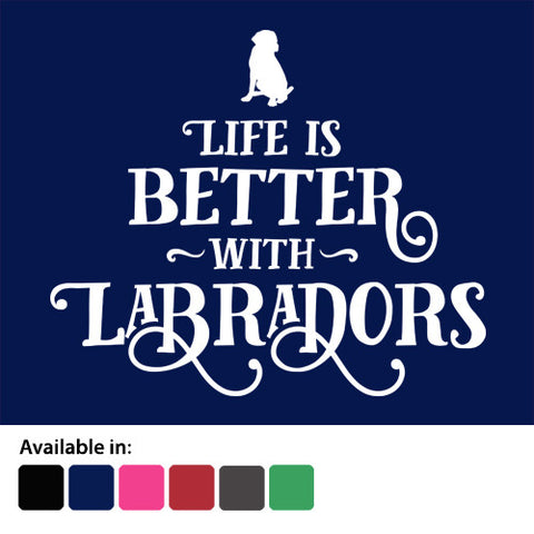 Life Is Better With Labradors - Ladies T-Shirt