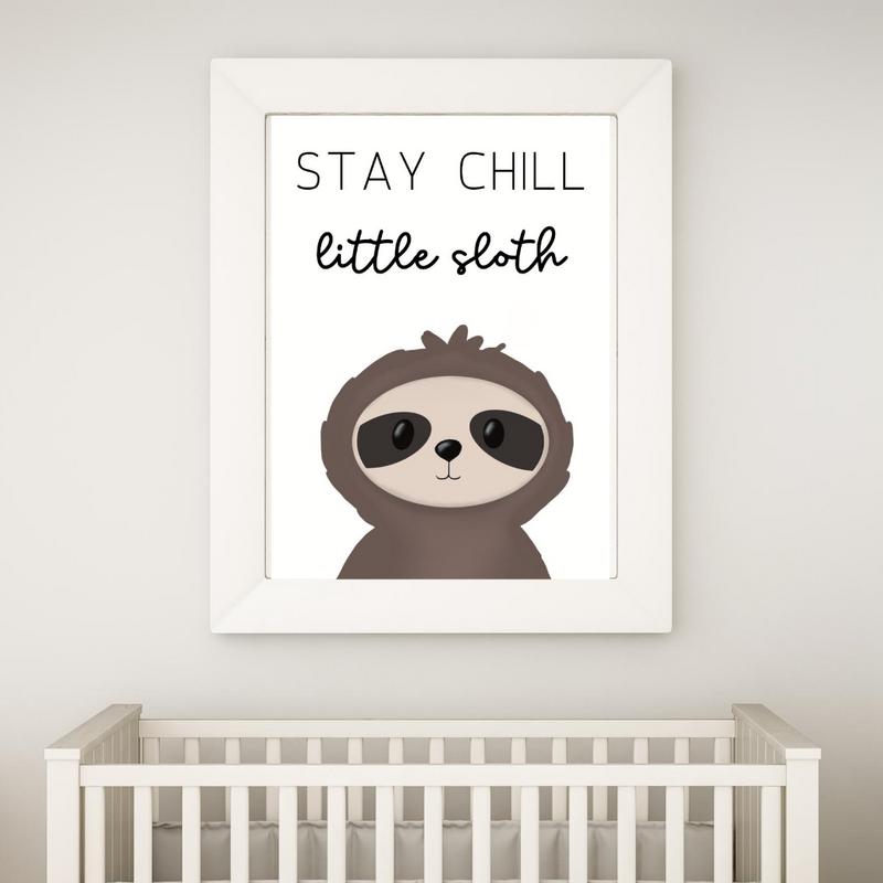 Stay Chill Little Sloth - Digital Print