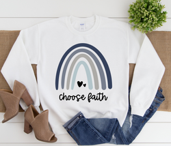 Choose Faith Sweatshirt | Adult Sweatshirt