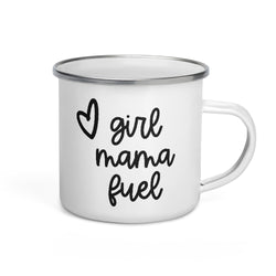 Girl Mama Fuel Campfire Mug | 12 oz