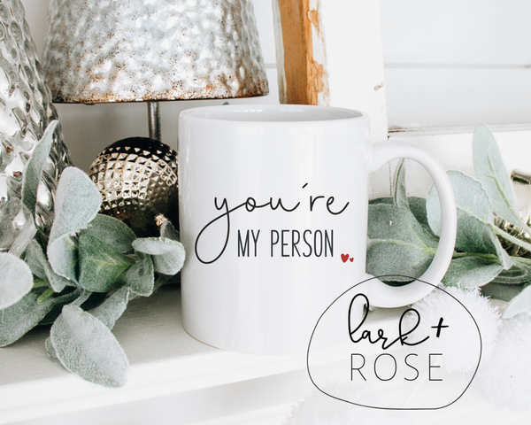 You're My Person Mug |  Mug for Women, Best Friend Mug, Bestie Mugs, Inspirational Quote, Mug for husband, Mug for Wife, Gift for Her
