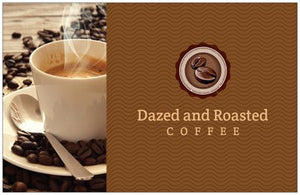 Dazed and Roasted Coffee