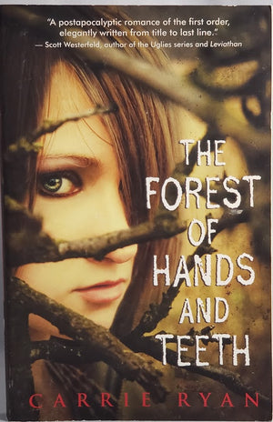 The Forest of Hands and Teeth: Carrie Ryan