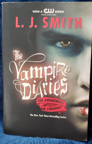 The Vampire Diaries - The Awakening and The Struggle: L.J. Smith