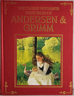 The Classic Favourite Fairy Tales of Andersen & Grimm: Hans Christian Anderson