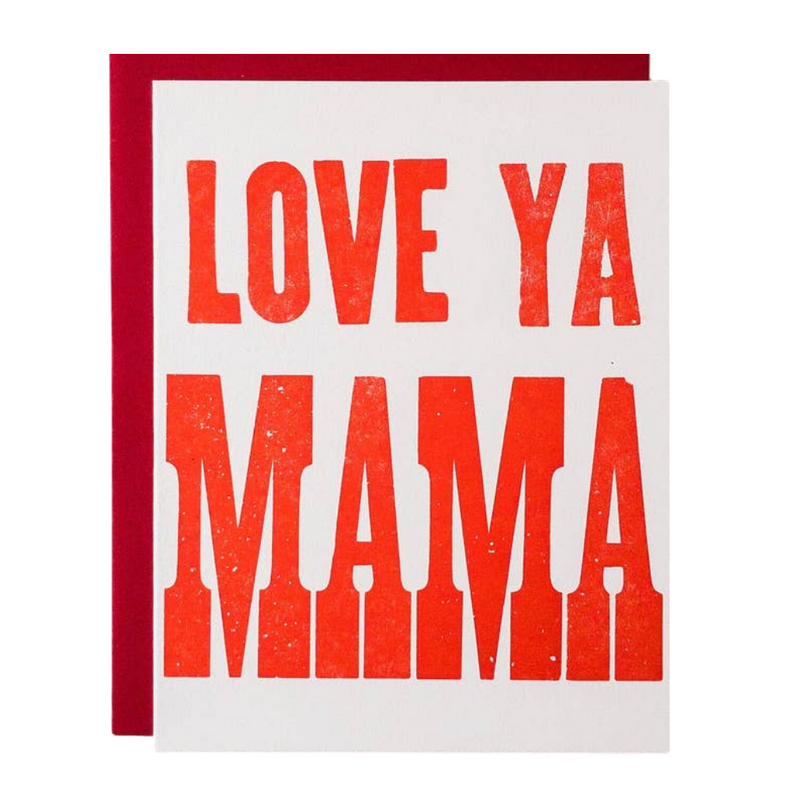 Love Ya Mama - Igloo Letterpress Card