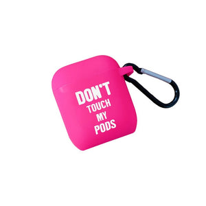 Don't Touch My Pods Airpods Case - vishmall.com