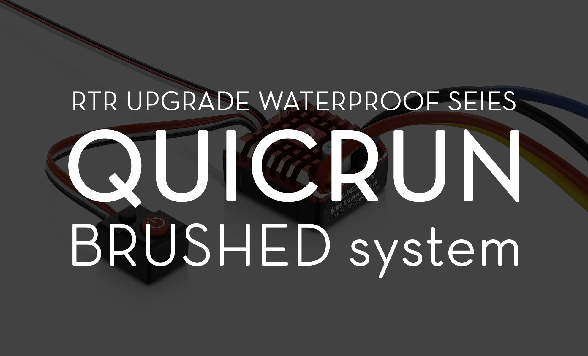 QUICRUN brushed system for Rock Crawler – HOBBYWING North America