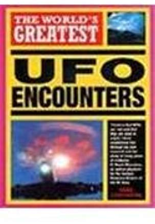 The World's Greatest UFO Encounters