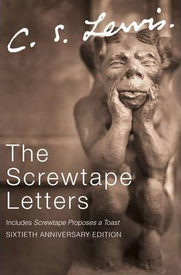 The Screwtape Letters : Letters from a Senior to a Junior Devil