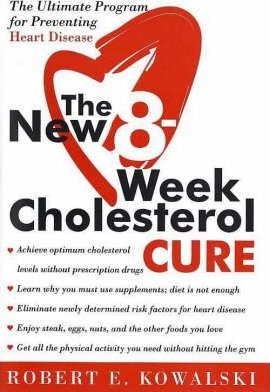 The New 8 Week Cholesterol Cure : The Ultimate Programme for Preventing Heart Disease