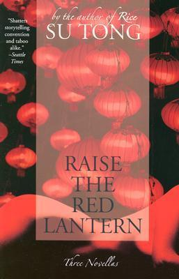 Raise the Red Lantern : Three Novellas
