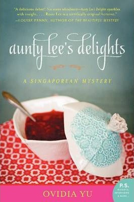 Aunty Lee's Delights : A Singaporean Mystery