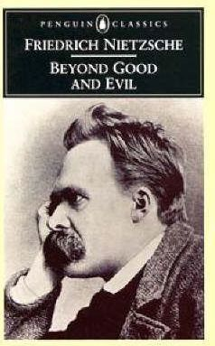 Beyond Good and Evil : Prelude to a Philosophy of the Future