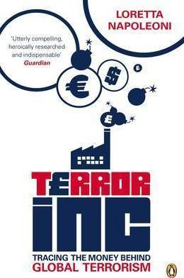 Terror Inc : Tracing the Money Behind Global Terrorism