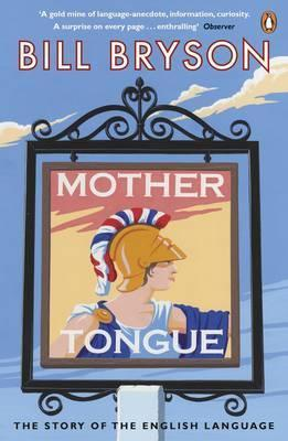 Mother Tongue - The Story Of The English Language