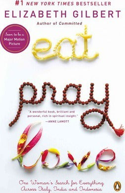 Eat, Pray, Love : One Woman's Search for Everything Across Italy, India and Indonesia (International Export Edition)