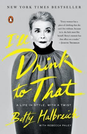 I'll Drink to That : A Life in Style, with a Twist