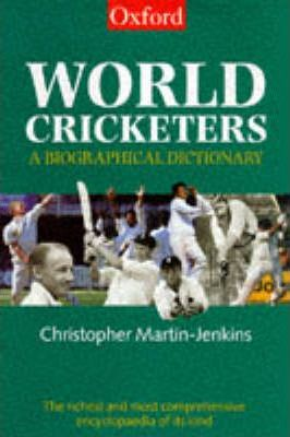 World Cricketers : A Biographical Dictionary