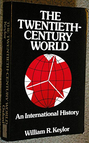 The twentieth-century world - an international history