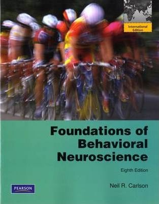 Foundations of Behavioral Neuroscience : International Edition