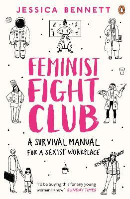 Feminist Fight Club - An Office Survival Manual (For A Sexist Workplace)