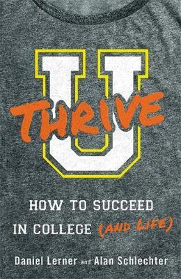 U Thrive : How to Succeed in College (and Life)