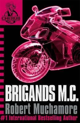 CHERUB: Brigands M.C. : Book 11