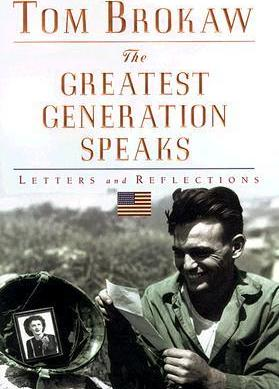 The Greatest Generation Speaks - Letters And Reflections