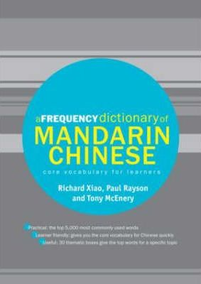 A Frequency Dictionary of Mandarin Chinese : Core Vocabulary for Learners