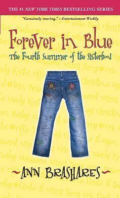 Forever in Blue : The Fourth Summer of the Sisterhood