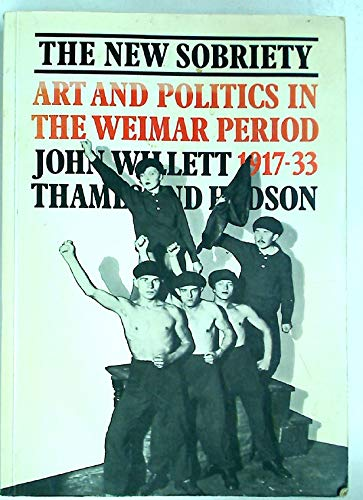 The new sobriety - 1917-1933 : art and politics in the Weimar period