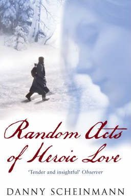 Random Acts Of Heroic Love : The Heartbreaking Richard and Judy Bestseller
