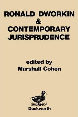 Ronald Dworkin and Contemporary Jurisprudence