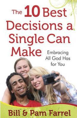 The 10 Best Decisions a Single Can Make : Embracing All God Has for You