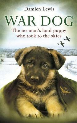 War Dog : The no-man's-land puppy who took to the skies