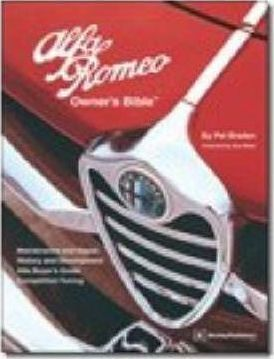 Alfa Romeo Owner's Bible 1954 on : All the Information You Need to Buy, Enjoy and Maintain Your Alfa