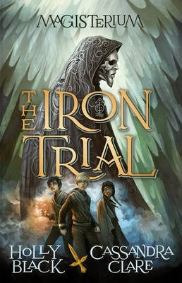 Magisterium : The Iron Trial