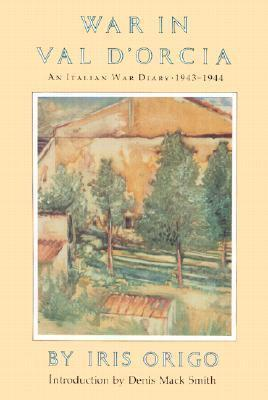 The War in Val D'Orcia 1943-1944 : A Diary
