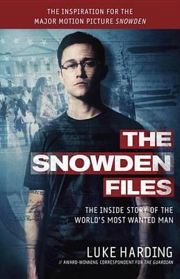 The Snowden Files - The Inside Story Of The World's Most Wanted Man